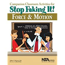 Companion Classroom Activities for Stop Faking It!: Force and Motion