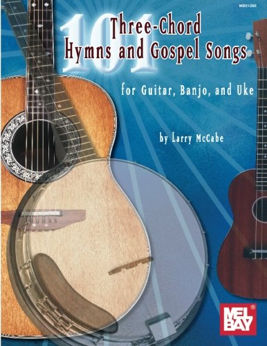 101 Three Chord Songs for Hymns & Gospel For Guitar, Banjo & Uke
