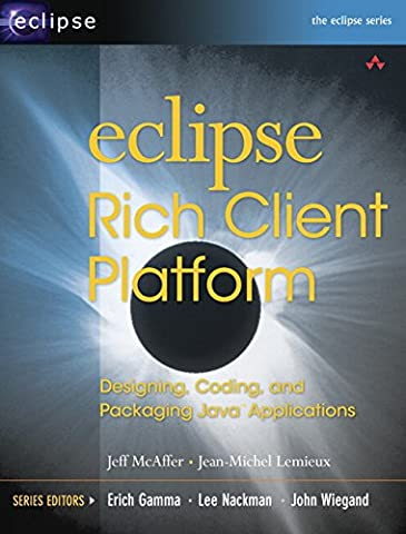 Eclipse Rich Client Platform: Designing, Coding, and Packaging Java¿ Applications (Eclipse Rcp 4)