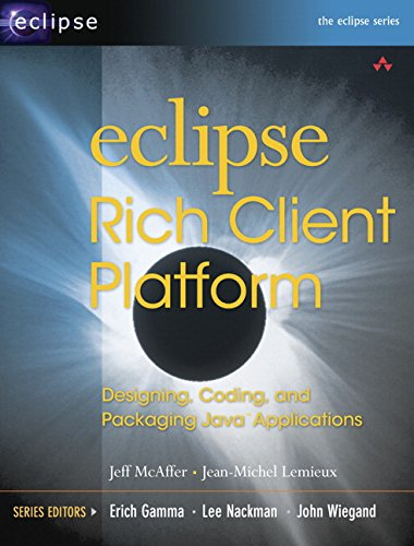 Eclipse Rich Client Platform: Designing, Coding, and Packaging Java™ Applications (Eclipse Series)(Jeff Lemieux, Jean-Michel McAffer)