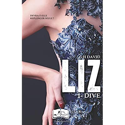 LIZ, tome 1 : Dive (French Edition)