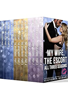 My Wife, The Escort - The Complete Collection by [Kasari, Victoria]