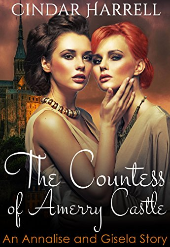 The Countess of Amerry Castle (An Annalise and Gisela Story Book 1)