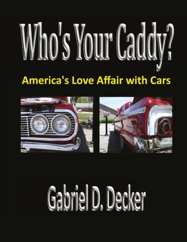 Who's Your Caddy?: America's Love Affair with Cars