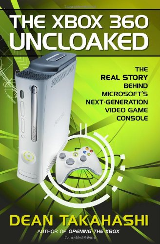 Price comparison product image The Xbox 360 Uncloaked:: The Real Story Behind Microsoft's Next-Generation Video Game Console