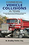 Commercial Vehicle Collisions In Texas: Things You Should Know & Questions You Should Ask After Being Involved In A Trucking Accident