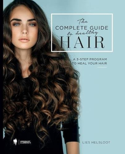 The complete guide to healthy hair: A 3-step program to heal your hair