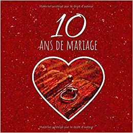 10 Ans De Mariage Livre D Anniversaire Livre D Or Mariage