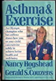 Asthma and Exercise, Nancy Hogshead and Gerald S. Couzens, 0805008780