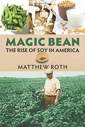 Magic Bean: The Rise of Soy in America (Cultureamerica)