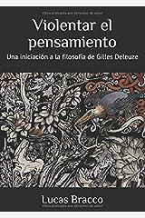 Violentar el pensamiento: Una iniciación a la filosofía de Gilles Deleuze (Spanish Edition) Paperback