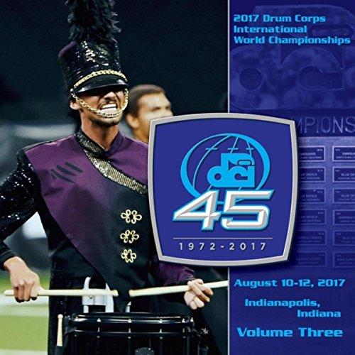2017 Drum Corps International World Championships, Vol. Three (Live)