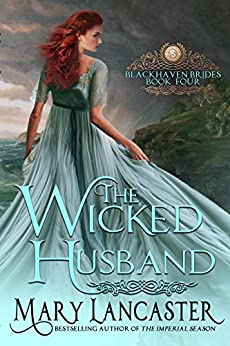 The Wicked Husband (Blackhaven Brides Book 4) by [Lancaster, Mary, Publishing, Dragonblade]