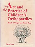 The Art and Practice of Children's Orthopaedics, Wenger, Dennis R. and Rang, Mercer, 0881678678