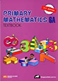 Primary Mathematics 6A Textbook, Parker, Thomas H., 9810185146