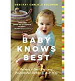 img - for Raising a Confident and Resourceful Child, the RIETM Way Baby Knows Best (Paperback) - Common book / textbook / text book
