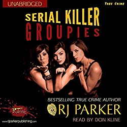 Serial Killer Groupies