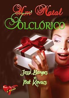 Um Natal Folclórico por [Kovacs, Pat, Borges, Jossi]