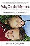 img - for Why Gender Matters: What Parents and Teachers Need to Know about the Emerging Science of Sex Differences book / textbook / text book