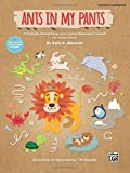 Ants in My Pants: 10 Funtastic Animal Songs with Creative Movement Concepts for Unison Voices