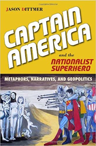 Captain America and the Nationalist Superhero: Metaphors,
