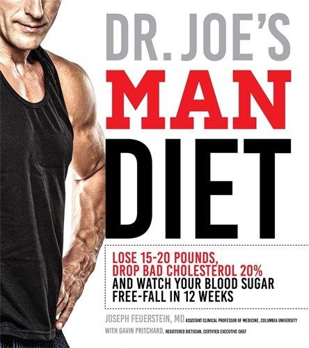Dr. Joe's Man Diet: Lose 15-20 Pounds, Drop Bad Cholesterol 20% and...