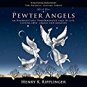 Pewter Angels: The Angelic Letters, Book 1 Audiobook by Henry K. Ripplinger Narrated by David Marvin Van Der Molen