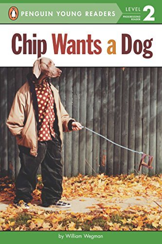 Chip Wants a Dog (Penguin Young Readers, Level 2)
