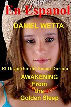 El Despertar del Sueño Dorado de [Wetta, Daniel]