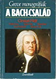 A Bach Csalad (Grove Monografiak) (Hungarian Edition)