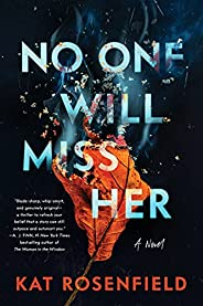 No One Will Miss Her: A Novel