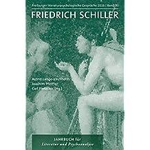 Freiburger literaturpsychologische Gespräche: Friedrich Schiller