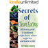 Secrets of Clean Eating: Ultimate Guide & Cookbook to fight disease, achieve weight-loss and health for life!