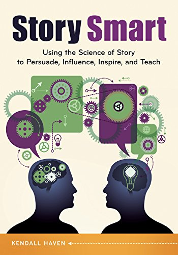 Download Story Smart: Using the Science of Story to Persuade, Influence, Inspire, and Teach Pdf