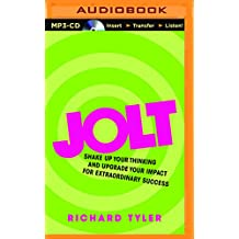 Jolt: Shake Up Your Thinking and Upgrade Your Impact for Extraordinary Success