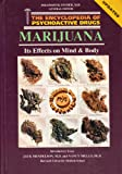 Marijuana: Its Effects on Mind and Body (Encyclopedia of Psychoactive Drugs. Series 1)
