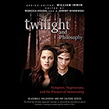 Twilight and Philosophy: Vampires, Vegetarians, and the Pursuit of Immortality Audiobook by Rebecca Housel, J. Jeremy Wisnewski Narrated by Rebecca Housel
