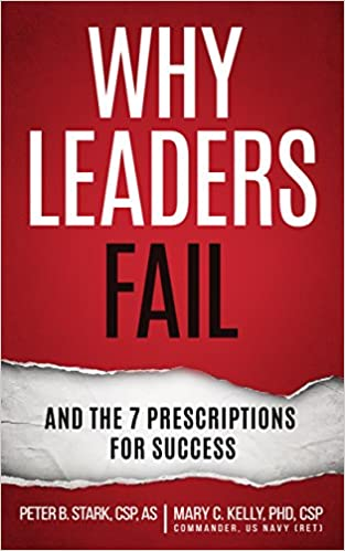 Why Leaders Fail And The 7 Prescriptions For Success Peter B Stark Mary C Kelly 9781935733171 Amazon Com Books