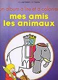 img - for Un Album a Lire et a Colorier: Mes Amis les Animaux (French Text) book / textbook / text book