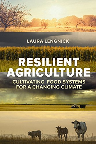 Resilient Agriculture: Cultivating Food Systems for a Changing Climate