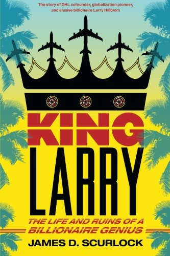 king-larry-the-life-and-ruins-of-a-billionaire-genius