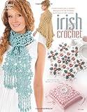 Irish Crochet (Annie's Attic: Crochet)
