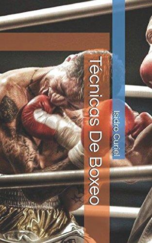 Tecnicas De Boxeo (Spanish Edition) [Isidro Curiel] (Tapa Blanda)