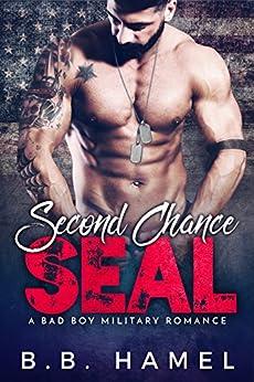 Second Chance SEAL: A Bad Boy Military Romance by [Hamel, B. B.]