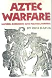 Aztec Warfare : Imperial Expansion and Political Control, Hassig, Ross, 0806121211
