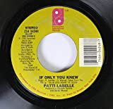 PATTI LABELLE 45 RPM IF ONLY YOU KNEW / I'LL NEVER, NEVER GIVE UP