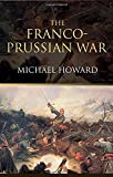 The Franco-Prussian War: The German Invasion of