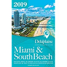 Miami & South Beach - The Delaplaine 2019 Long Weekend Guide
