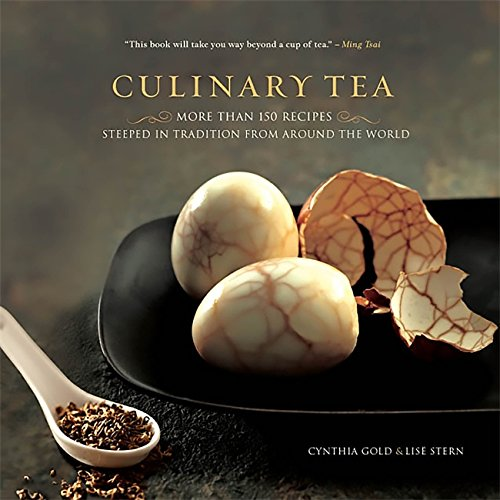 Culinary Tea: More Than 150 Recipes Steeped in Tradition from Around the World by Cynthia Gold, Lise Stern