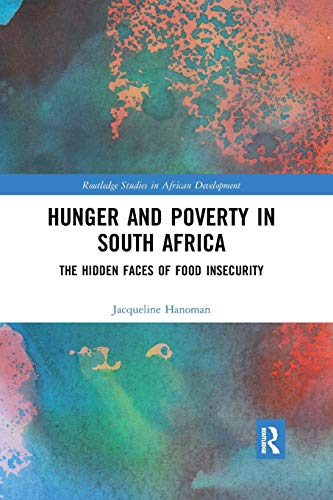 Hunger and Poverty in South Africa: The Hidden Faces of Food Insecurity (Routledge Studies in African Development)